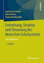 Entstehung, Struktur Und Steuerung Des Deutschen Schulsystems af Svenja Mareike Kuhn, Klaus Klemm, Isabell Van Ackeren