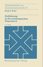 Einfuhrung in Die Soziologischen Theorien II af Gabor Kiss
