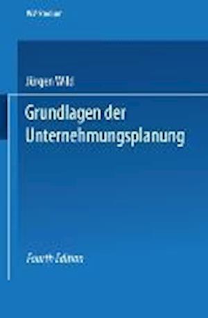 Grundlagen Der Unternehmungsplanung af Jurgen Wild, Jurgen Wild