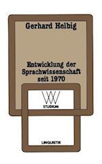 Entwicklung der Sprachwissenschaft Seit af Gerhard Helbig