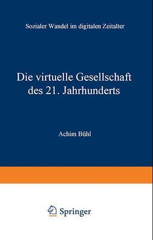 Die Virtuelle Gesellschaft Des 21. Jahrhunderts af Achim Buhl