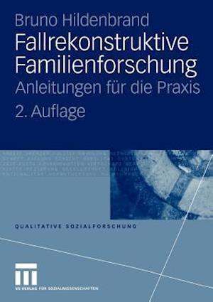 Fallrekonstruktive Familienforschung af Bruno Hildenbrand