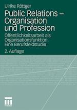 Public Relations - Organisation Und Profession af Ulrike Rottger, Ulrike R. Ttger