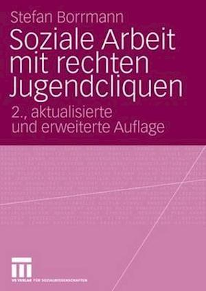 Soziale Arbeit Mit Rechten Jugendcliquen af Stefan Borrmann