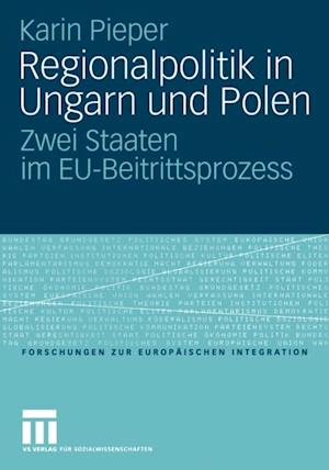 Regionalpolitik in Ungarn und Polen af Karin Pieper