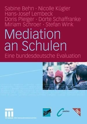 Mediation an Schulen af Sabine Behn, Hans-Josef Lembeck, Nicolle Kugler