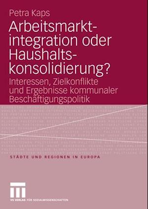 Arbeitsmarktintegration oder Haushaltskonsolidierung? af Petra Kaps