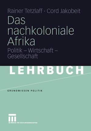 Das nachkoloniale Afrika af Cord Jakobeit, Rainer Tetzlaff