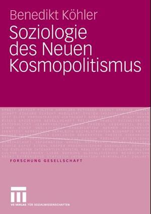 Soziologie des Neuen Kosmopolitismus af Benedikt Kohler