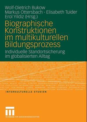 Biographische Konstruktionen im multikulturellen Bildungsprozess
