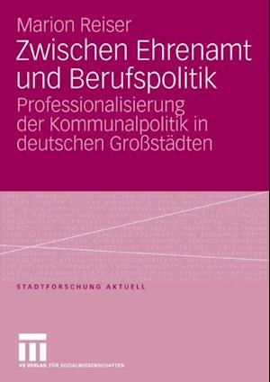 Zwischen Ehrenamt und Berufspolitik af Marion Reiser