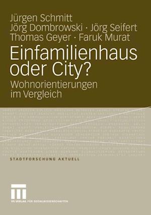 Einfamilienhaus oder City? af Thomas Geyer, Jurgen Schmitt, Jorg Seifert
