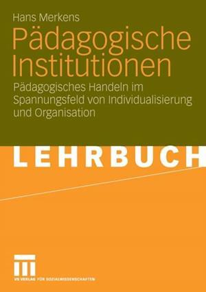 Padagogische Institutionen af Hans Merkens