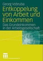Entkoppelung von Arbeit und Einkommen af Georg Vobruba