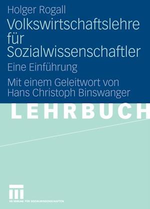 Volkswirtschaftslehre fur Sozialwissenschaftler af Holger Rogall