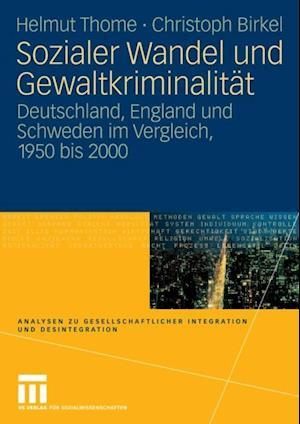 Sozialer Wandel und Gewaltkriminalitat af Helmut Thome, Christoph Birkel