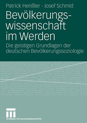 Bevolkerungswissenschaft im Werden af Josef Schmid, Patrick Henler