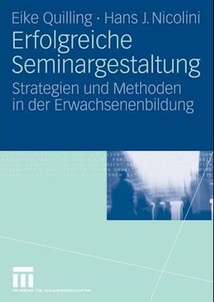 Erfolgreiche Seminargestaltung af Hans J. Nicolini, Eike Quilling