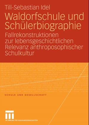 Waldorfschule und Schulerbiographie af Till-Sebastian Idel