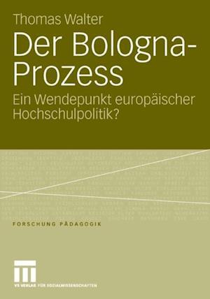 Der Bologna-Prozess af Thomas Walter
