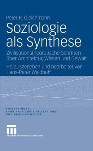 Soziologie als Synthese af Peter R. Gleichmann