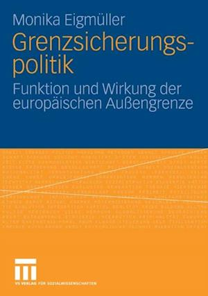 Grenzsicherungspolitik af Monika Eigmuller