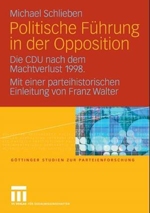 Politische Fuhrung in der Opposition af Michael Schlieben