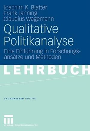 Qualitative Politikanalyse af Claudius Wagemann, Joachim Blatter, Frank Janning
