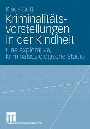 Kriminalitatsvorstellungen in der Kindheit af Klaus Bott