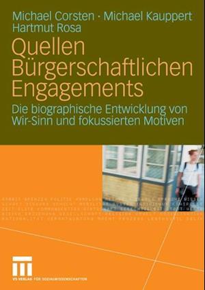 Quellen Burgerschaftlichen Engagements af Hartmut Rosa, Michael Corsten, Michael Kauppert