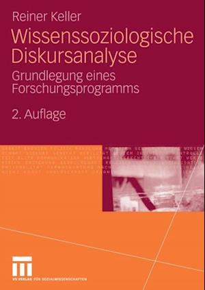 Wissenssoziologische Diskursanalyse af Reiner Keller