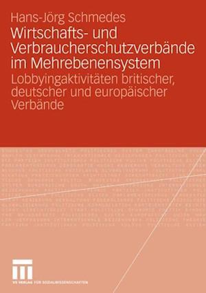 Wirtschafts- und Verbraucherschutzverbande im Mehrebenensystem af Hans-Jorg Schmedes