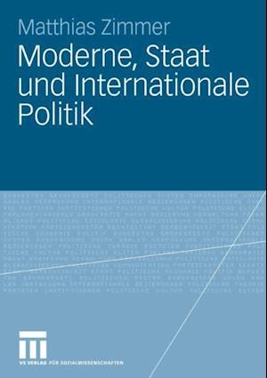Moderne, Staat und Internationale Politik af Matthias Zimmer
