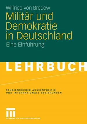 Militar und Demokratie in Deutschland af Wilfried von Bredow