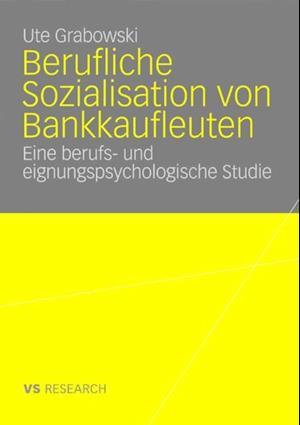 Berufliche Sozialisation von Bankkaufleuten af Ute Grabowski