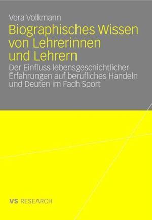 Biographisches Wissen von Lehrerinnen und Lehrern af Vera Volkmann