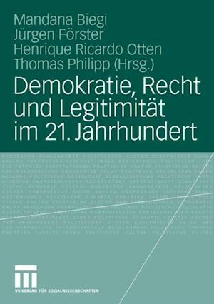 Demokratie, Recht und Legitimitat im 21. Jahrhundert