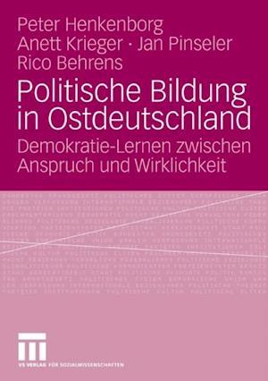 Politische Bildung in Ostdeutschland af Peter Buchner, Anett Krieger, Jan Pinseler
