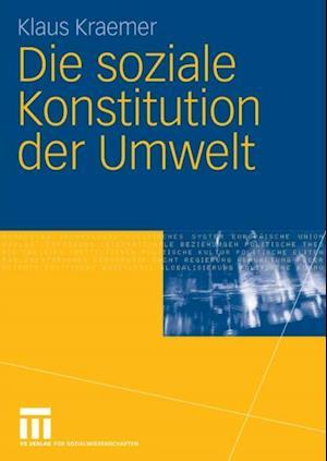 Die soziale Konstitution der Umwelt af Klaus Kraemer
