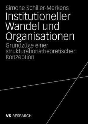 Institutioneller Wandel und Organisationen af Simone Schiller-Merkens
