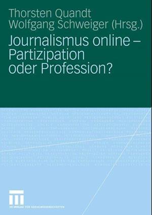 Journalismus online - Partizipation oder Profession?