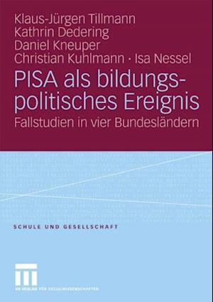 PISA als bildungspolitisches Ereignis af Christian Kuhlmann, Kathrin Dedering, Klaus-Jurgen Tillmann