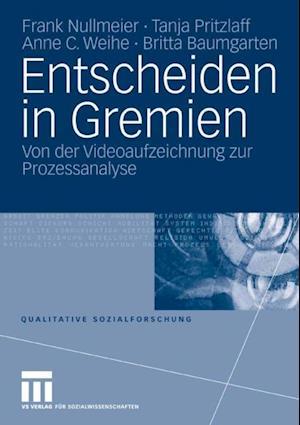 Entscheiden in Gremien af Britta Baumgarten, Frank Nullmeier, Anne C. Weihe