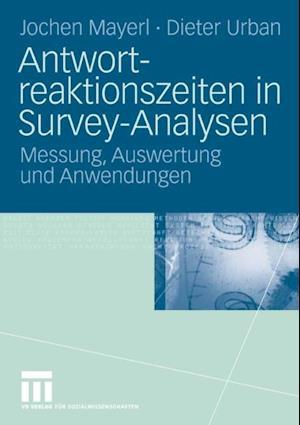 Antwortreaktionszeiten in Survey-Analysen af Dieter Urban, Jochen Mayerl