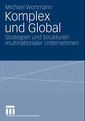 Komplex und Global af Michael Wortmann