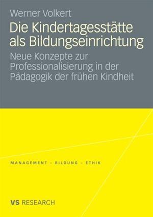Die Kindertagesstatte als Bildungseinrichtung af Werner Volkert