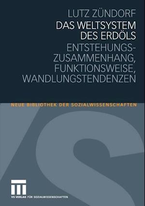 Das Weltsystem des Erdols af Lutz Zundorf