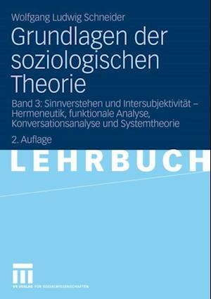 Grundlagen der soziologischen Theorie af Wolfgang Ludwig Schneider