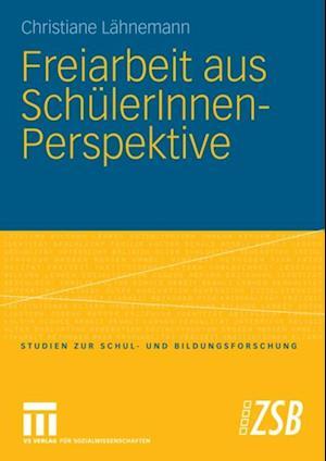 Freiarbeit aus SchulerInnen-Perspektive af Christiane Lahnemann