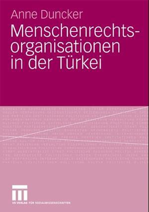 Menschenrechtsorganisationen in der Turkei af Anne Duncker